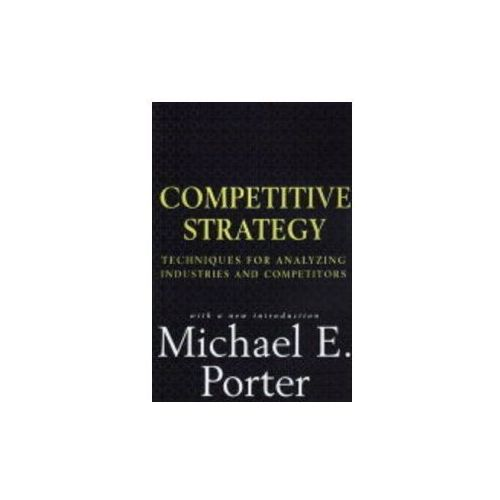 Competitive Strategy, Michael E. Porter