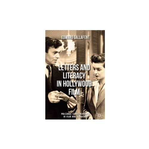Letters And Literacy In Hollywood Film, Gallafent, Edward