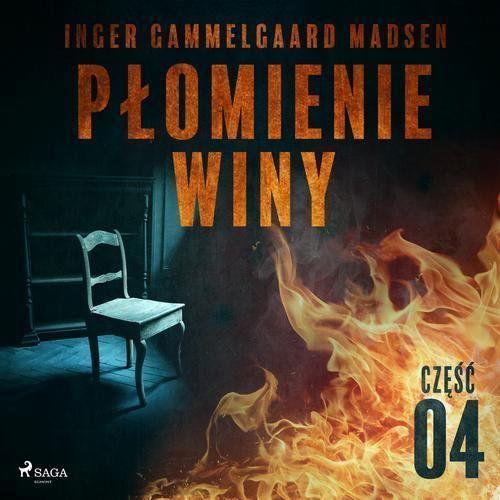 Płomienie winy: część 4 - Inger Gammelgaard Madsen (MP3)
