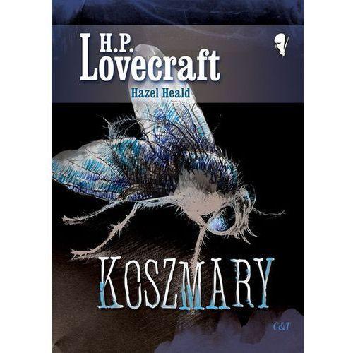 Koszmary - Lovecraft H. P., Heald Hazel (2016)