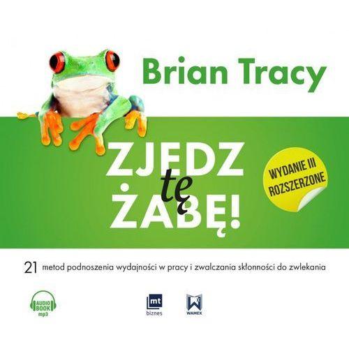 Zjedz tę żabę (wydanie III rozszerzone) - Brian Tracy (MP3), Tracy Brian