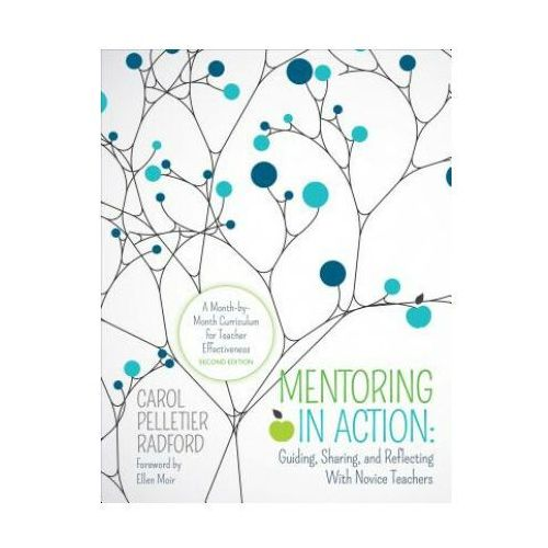 Mentoring in Action: Guiding, Sharing, and Reflecting With Novice Teachers (9781506345116)