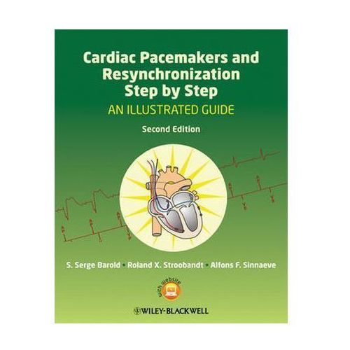 Cardiac Pacemakers And Resynchronization Step By Step (9781405186360)