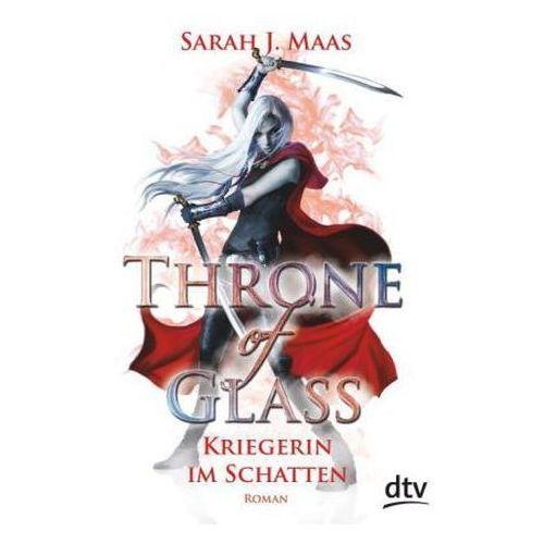Throne of Glass - Kriegerin im Schatten (9783423716529)