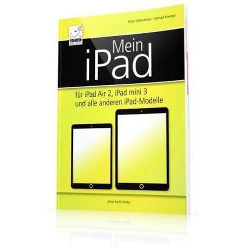 Mein iPad für iPad Air 2, iPad mini 3 und alle anderen iPad-Modelle (9783954310258)
