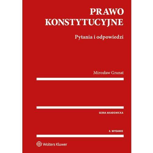 Prawo konstytucyjne - Mirosław Granat DARMOWA DOSTAWA KIOSK RUCHU, Mirosław Granat