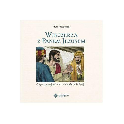 Wieczerza z panem jezusem o tym co najważniejsze we mszy świętej + płyta cd marki Piotr krzyżewski