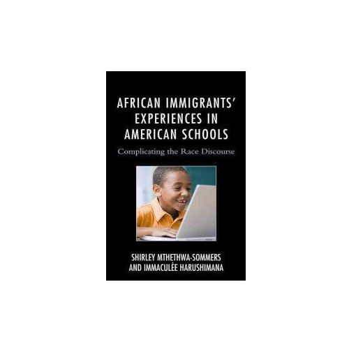 African Immigrants Experiences in American Schools: Complicating the Race Discourse
