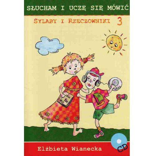 Sylaby i rzeczowniki 3 /Słucham i uczę się mówić/CD gratis/ (24 str.)