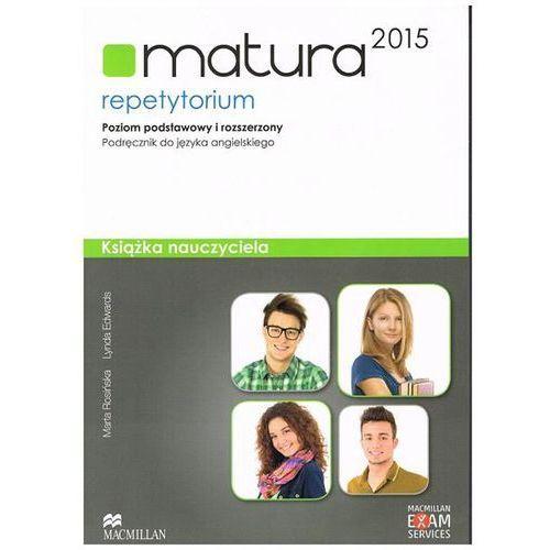 Matura 2015. Język Angielski. Repetytorium. Poziom Podstawowy i Rozszerzony. Książka Nauczyciela + CD + Teachers Multi-ROM