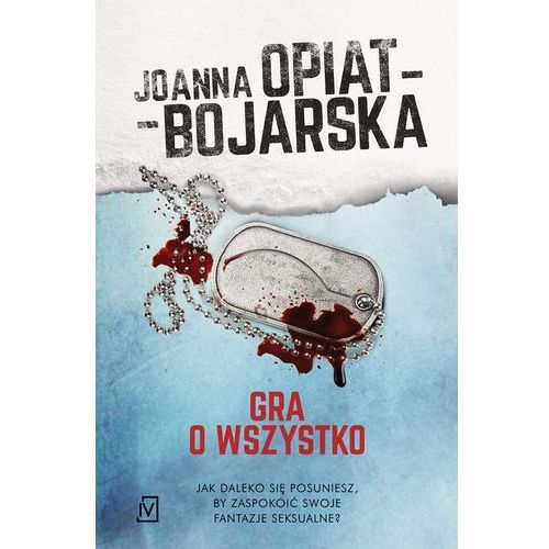 Gra o wszystko - Joanna Opiat-Bojarska