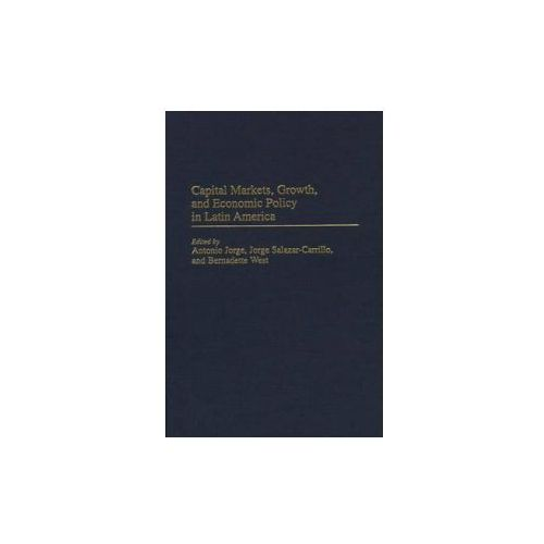 Capital Markets, Growth, and Economic Policy in Latin America