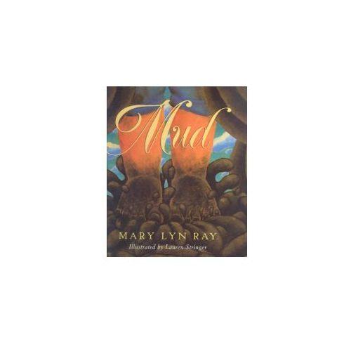 Mary Lyn Ray, Lauren Stringer - Mud (9780756965587)