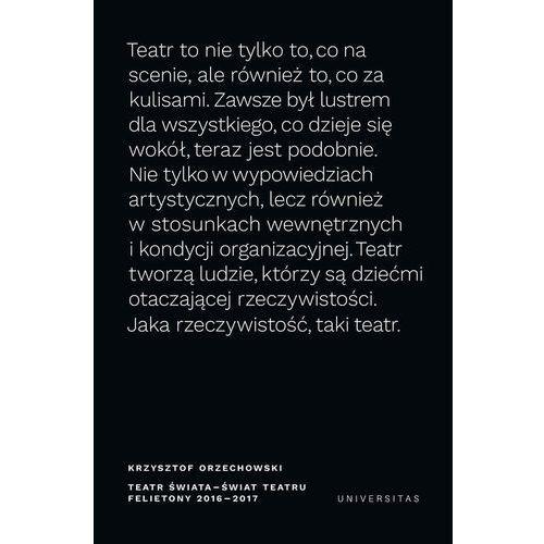 Teatr świata świat teatru Felietony 2016-2017 - Orzechowski Krzysztof, Universitas