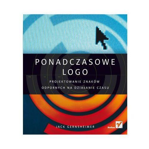 Ponadczasowe logo. Projektowanie znaków odpornych na działanie czasu (224 str.)