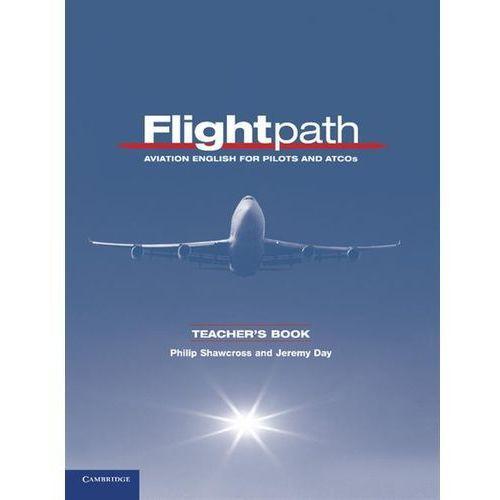 Flightpath. Aviation English For Pilots And ATCOS Książka Nauczyciela, Philip Shawcross