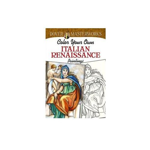Dover Masterworks: Color Your Own Italian Renaissance Paintings (9780486779430)