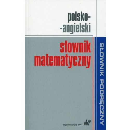 Polsko-angielski słownik matematyczny - Wysyłka od 3,99 - porównuj ceny z wysyłką (9788301185954)