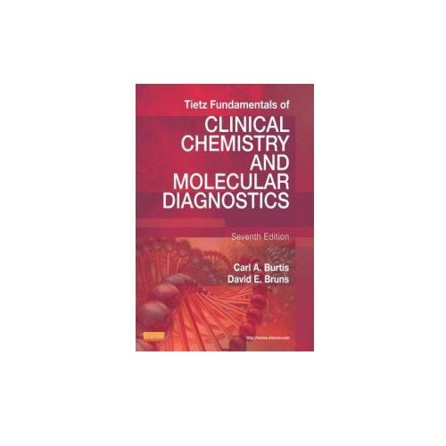 Tietz Fundamentals of Clinical Chemistry and Molecular Diagnostics (1152 str.)