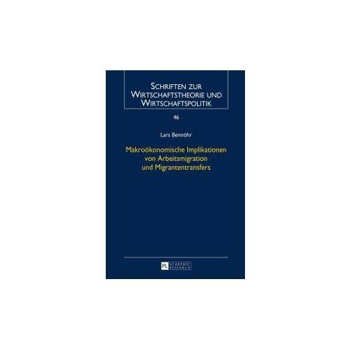 Makroökonomische Implikationen von Arbeitsmigration und Migrantentransfers