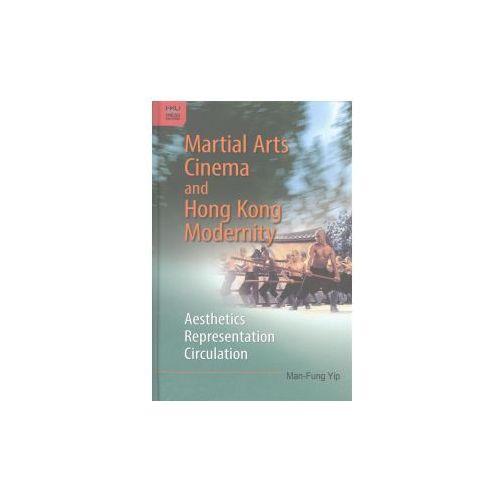 Martial Arts Cinema And Hong Kong Modernity, Yip, Man-fung