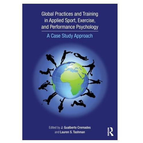 Global Practices and Training in Applied Sport, Exercise, and Performance Psychology (9781138805972)