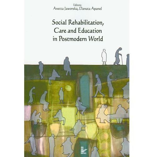 Social Rehabilitation, Care and Education in Postmodern World (2009)