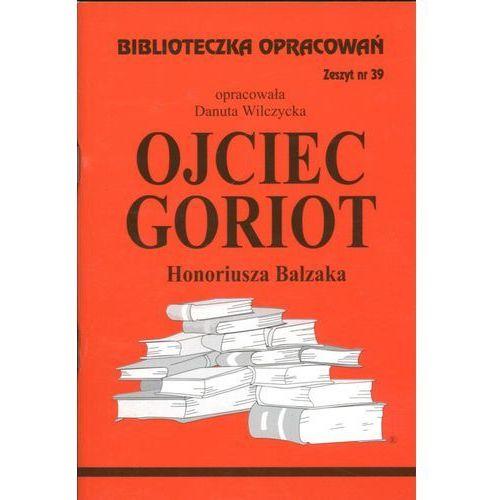 Biblioteczka Opracowań Ojciec Goriot Honoriusza Balzaka (48 str.)