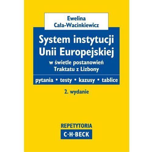 System instytucji Unii Europejskiej w świetle postanowień Traktatu z Lizbony, C.H. Beck
