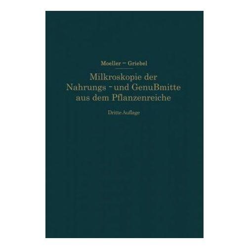 Mikroskopie Der Nahrungs- Und Genu mittel Aus Dem Pflanzenreiche (9783642504303)