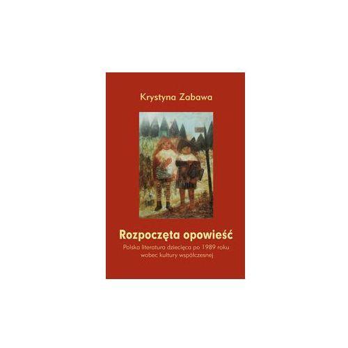 Rozpoczęta opowieść [Zabawa Krystyna] (9788377679944)