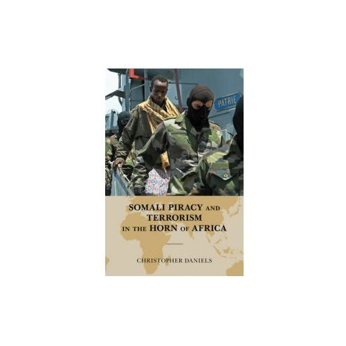 Somali Piracy and Terrorism in the Horn of Africa (9780810886940)