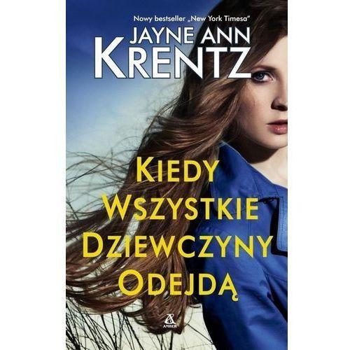 Kiedy wszystkie dziewczyny odejdą - Jayne Ann Krentz, oprawa broszurowa