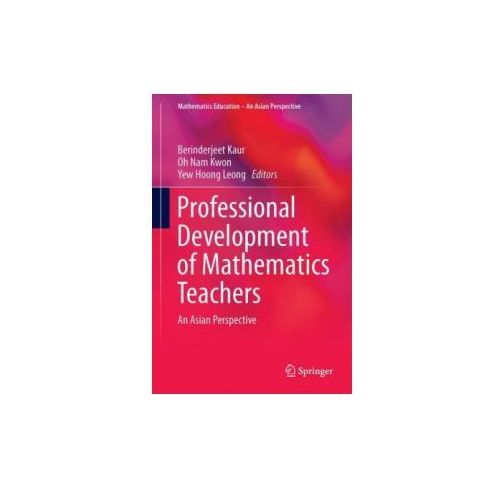 Professional Development of Mathematics Teachers (9789811025969)