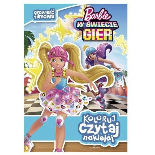 Koloruj, czytaj, naklejaj. Barbie w świecie gier. Opowieść filmowa Praca zbiorowa, praca zbiorowa