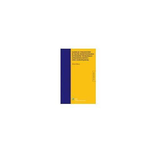 Sankcje finansowe w razie niewykonania wyroków trybunału sprawiedliwości unii europejskiej (9788326414725)