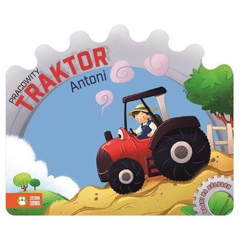 Bajki na kółkach Pracowity traktor Antoni, Carmen Nogales