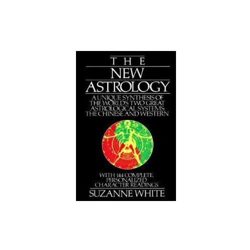 NEW ASTROLOGY: A UNIQUE SYNTHESIS OF TH (9780312017972)