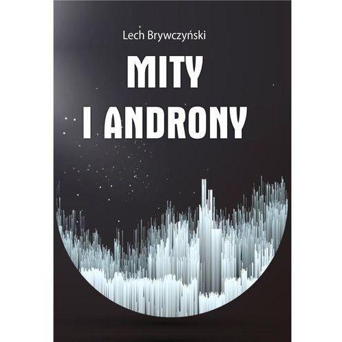 Mity i androny - Lech Brywczyński