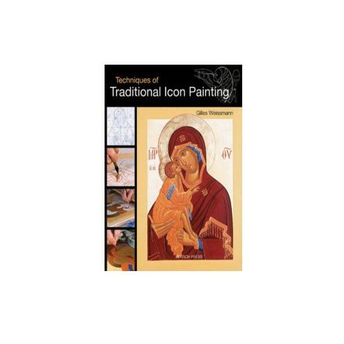 Techniques of Traditional Icon Painting, Weissmann, Gilles