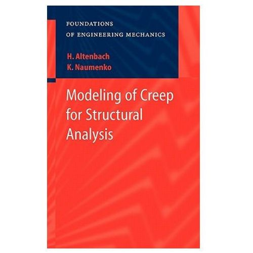 Modeling of Creep for Structural Analysis, Naumenko