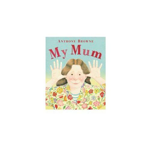 Anthony Browne - My Mum (2010)