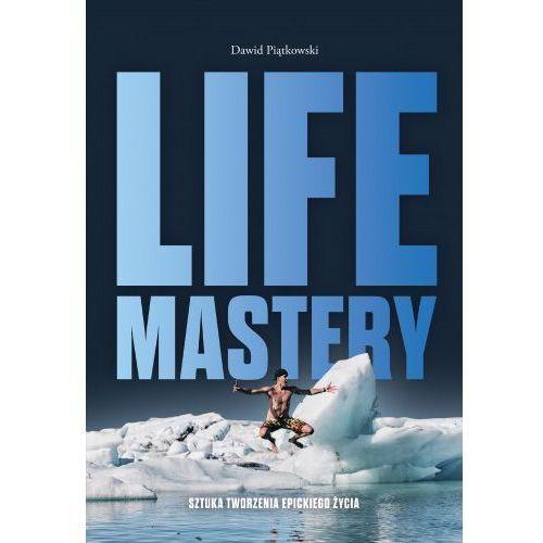 Life Mastery. Sztuka tworzenia epickiego życia, Piątkowski Dawid