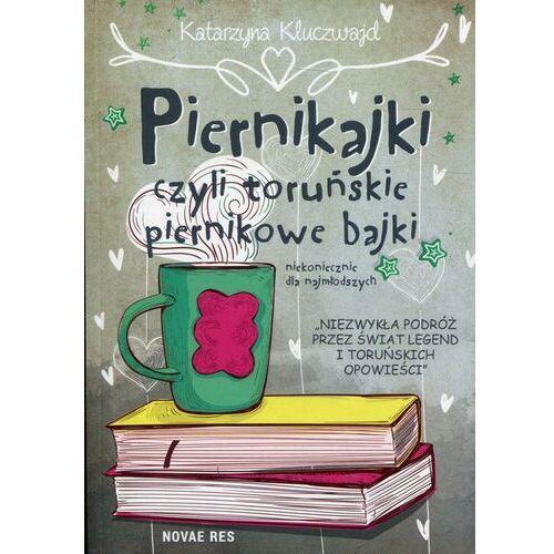 Piernikajki czyli toruńskie piernikowe bajki - Katarzyna Kluczwajd - ebook