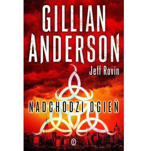 Nadchodzi ogień - Anderson Gilian, Rovin Jeff (320 str.)