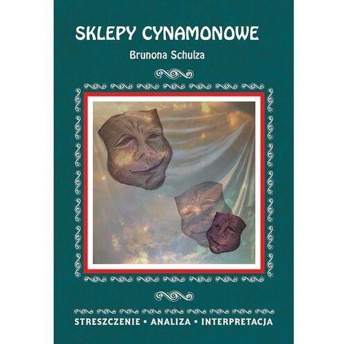 Sklepy cynamonowe Brunona Schulza - Zofia Masłowska (9788381143622)