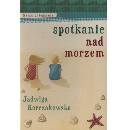 Spotkanie nad morzem, Jadwiga Korczakowska