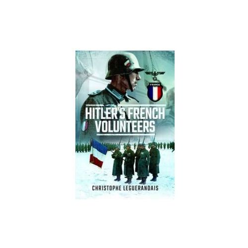Hitlers French Volunteers, Leguerandais, Christopher