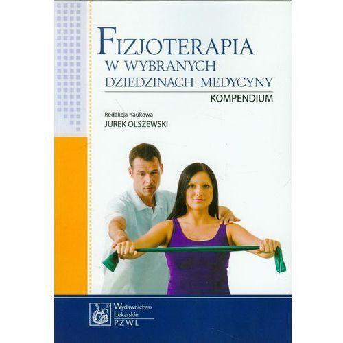 Fizjoterapia w wybranych dziedzinach medycyny Kompendium, oprawa miękka