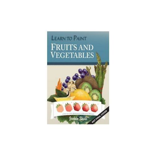 Learn to Paint Fruits and Vegetables